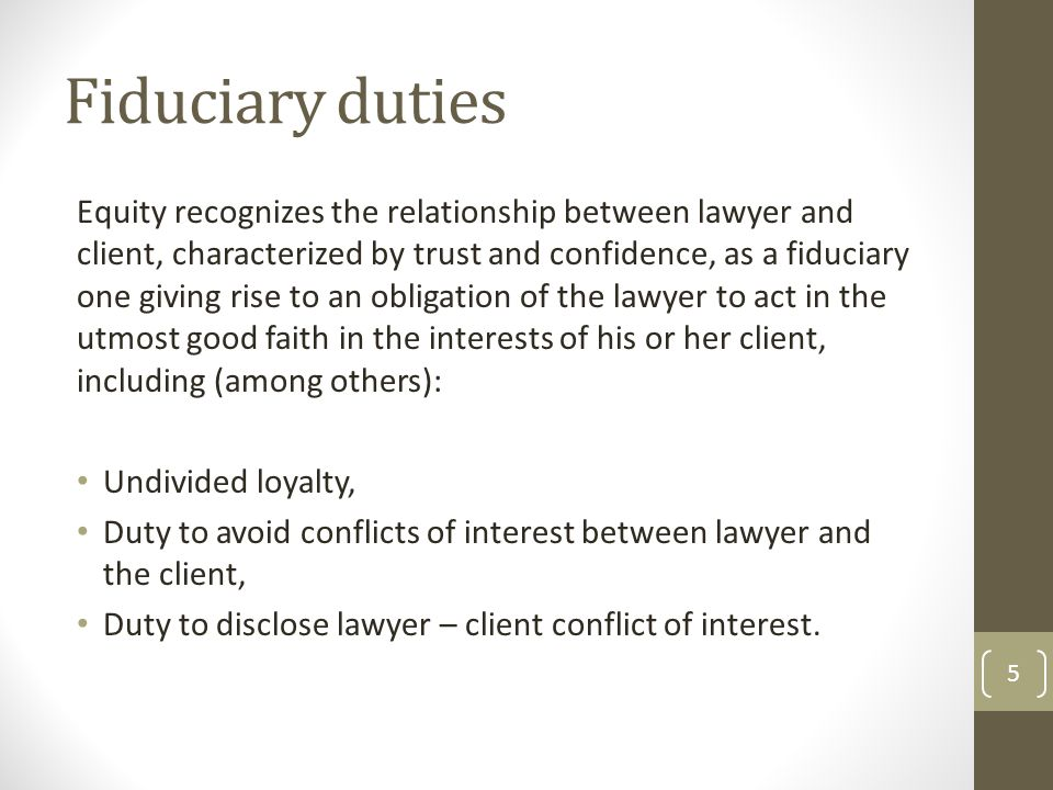Conflicts of duty concerning former clients (cont) During the subsistence of a retainer the court's jurisdiction is based on the fiduciary obligation of the lawyer and the obligation to avoid acting for clients with competing interests.
