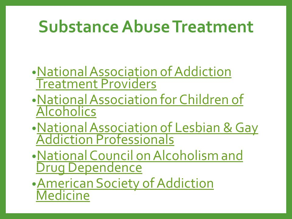 Substance Abuse Treatment National Association of Addiction Treatment Providers National Association of Addiction Treatment Providers National Associa