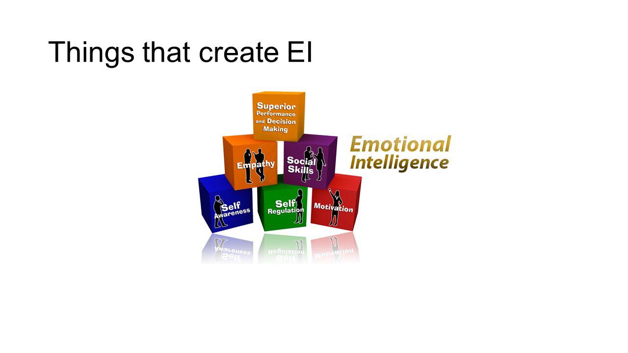 Things that create EI