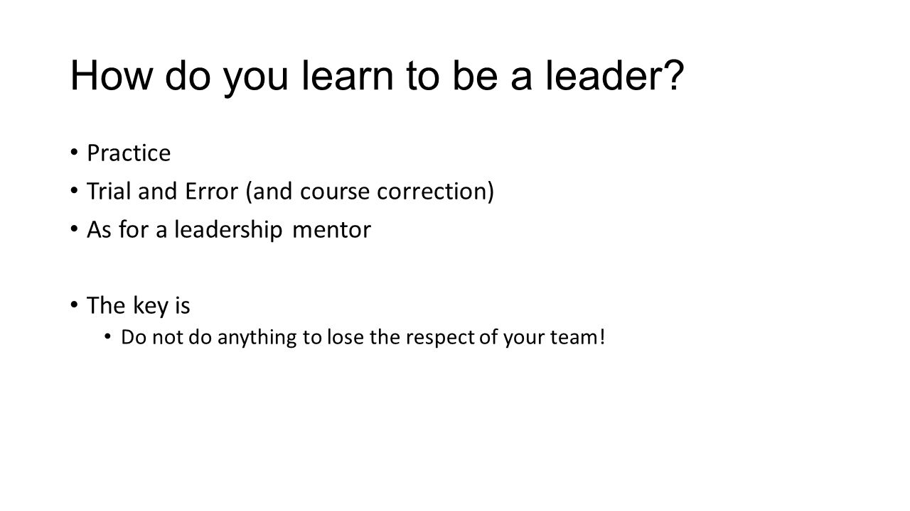 How do you learn to be a leader.
