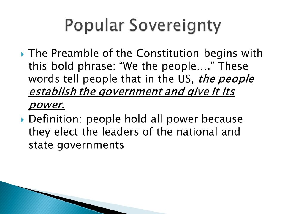  The Constitution sets limits on the power the government has  Government must obey the law according to the principles of the Constitution  The government and its officers are never above the law