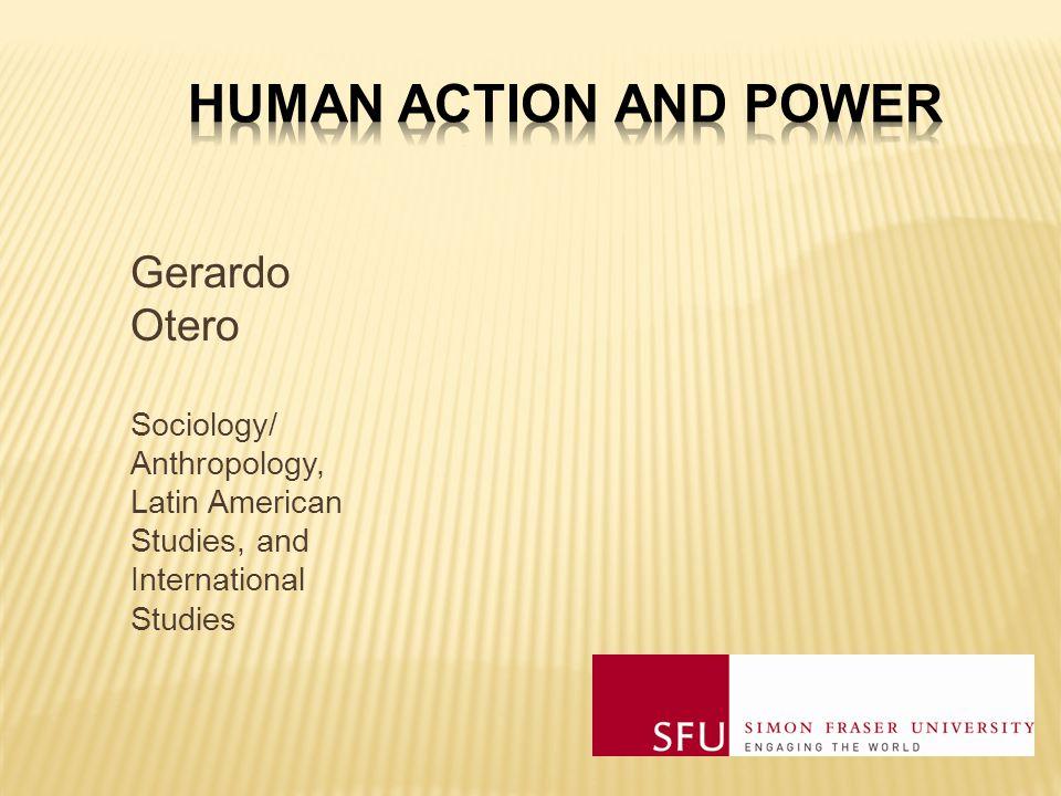 Gerardo Otero Sociology/ Anthropology, Latin American Studies, and International Studies