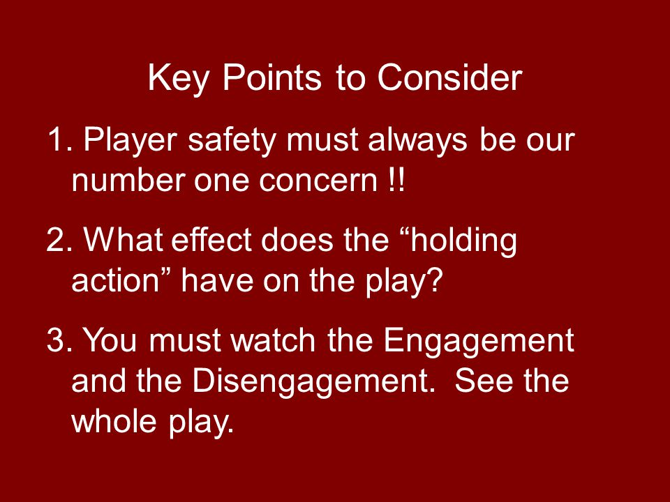 Key Points to Consider 1. Player safety must always be our number one concern !.