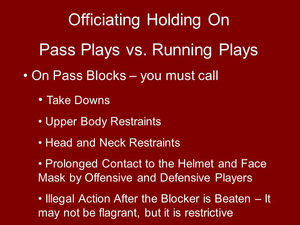 Officiating Holding On Pass Plays vs.