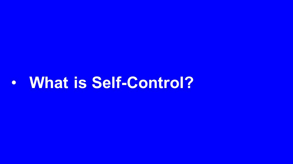 What is Self-Control?