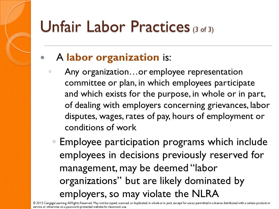 Unfair Labor Practices (3 of 3) A labor organization is: ◦ Any organization…or employee representation committee or plan, in which employees participa