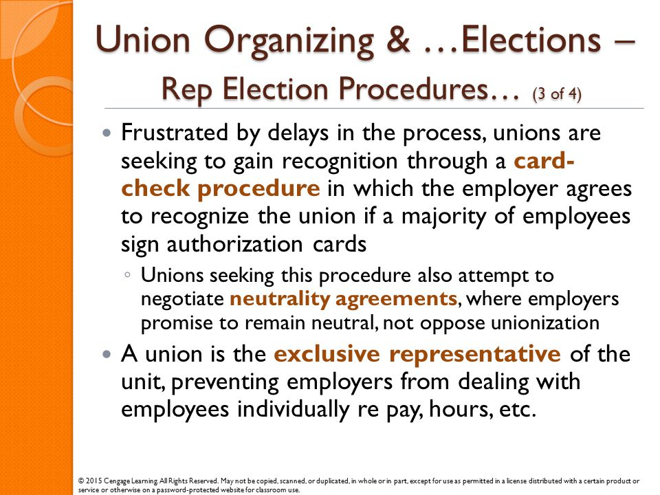 Union Organizing & …Elections – Rep Election Procedures… (3 of 4) Frustrated by delays in the process, unions are seeking to gain recognition through