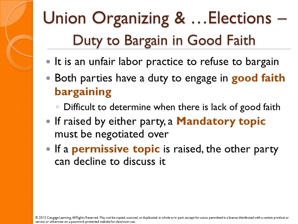 Union Organizing & …Elections – Duty to Bargain in Good Faith It is an unfair labor practice to refuse to bargain Both parties have a duty to engage i