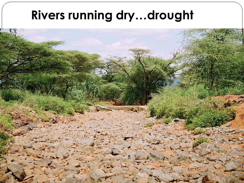Rivers running dry…drought