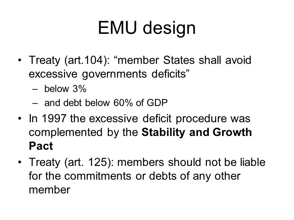 Substantial requirement States have to achieve a zero per cent deficit in the medium run, or even a budget surplus.