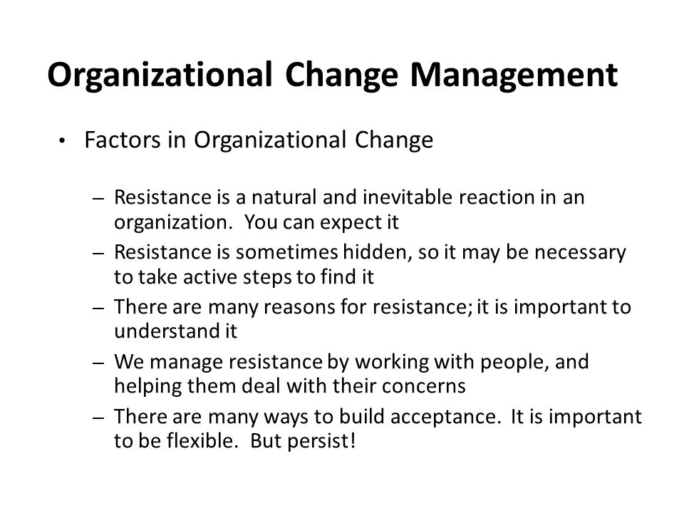 Organizational Change Management Factors in Organizational Change – Resistance is a natural and inevitable reaction in an organization. You can expect