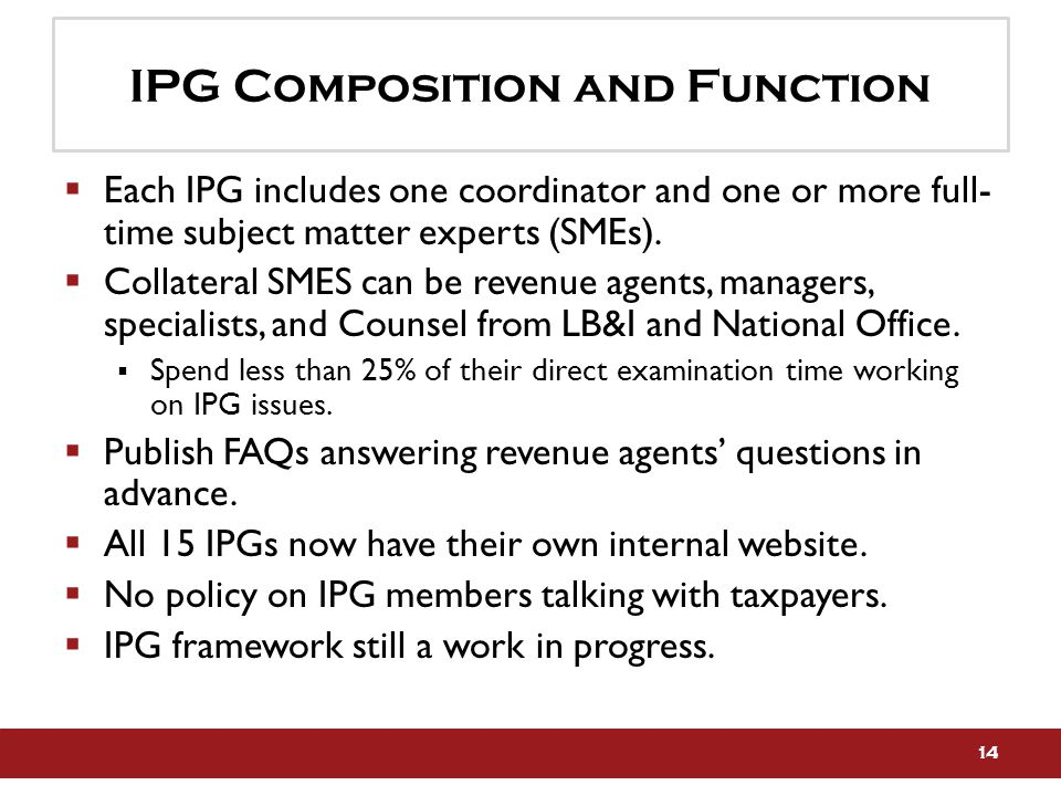 IPG Composition and Function  Each IPG includes one coordinator and one or more full- time subject matter experts (SMEs).