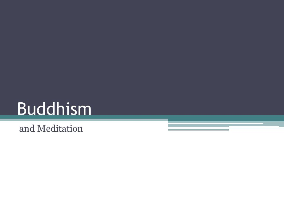 Buddhism and Meditation