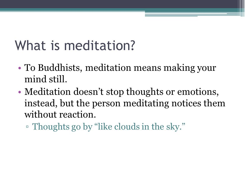 Forms of Meditation Most people sit still, with their spine straight and eyes closed.