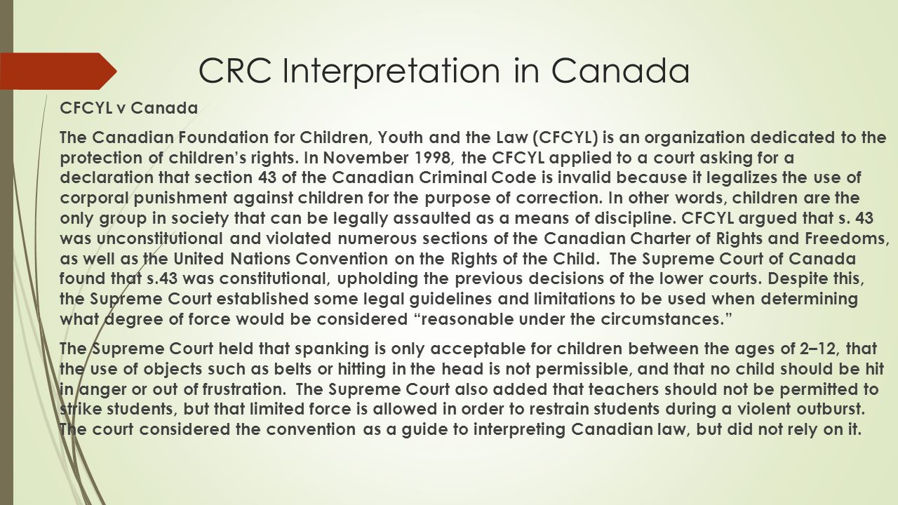 CRC Interpretation in Canada CFCYL v Canada The Canadian Foundation for Children, Youth and the Law (CFCYL) is an organization dedicated to the protection of children's rights.