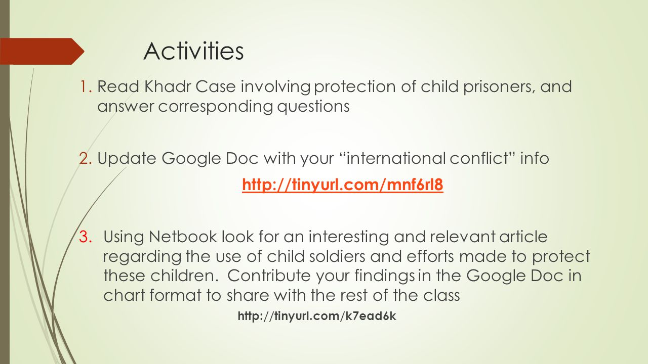 "Activities 1.Read Khadr Case involving protection of child prisoners, and answer corresponding questions 2.Update Google Doc with your ""international"