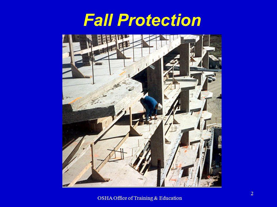 OSHA Office of Training & Education 2 Fall Protection