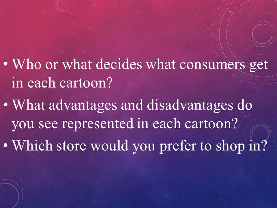 Who or what decides what consumers get in each cartoon.