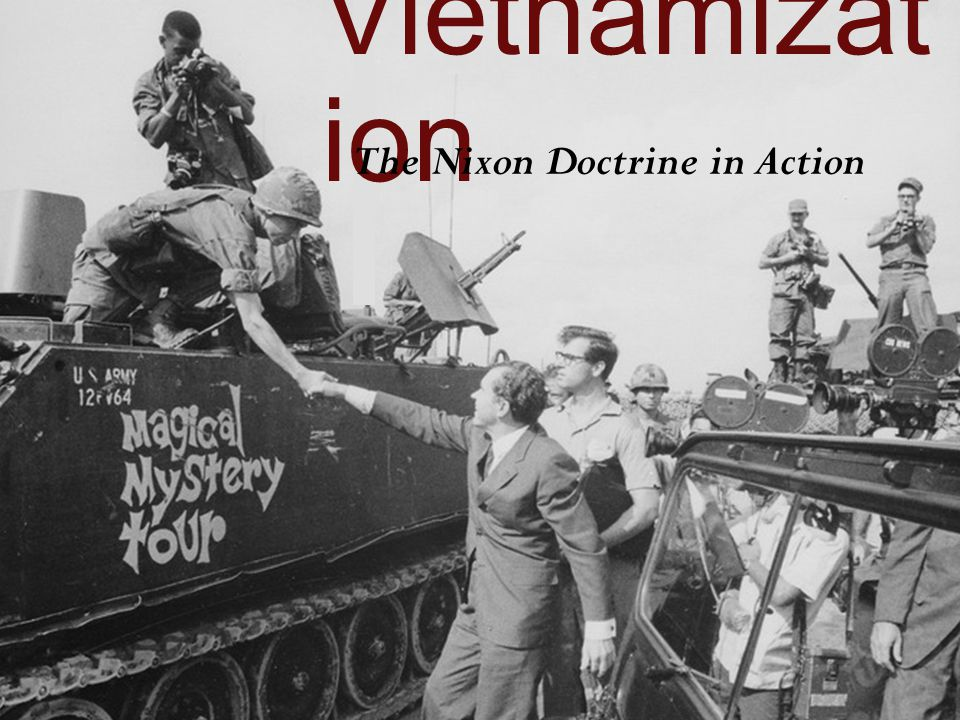 Vietnamizat ion The Nixon Doctrine in Action