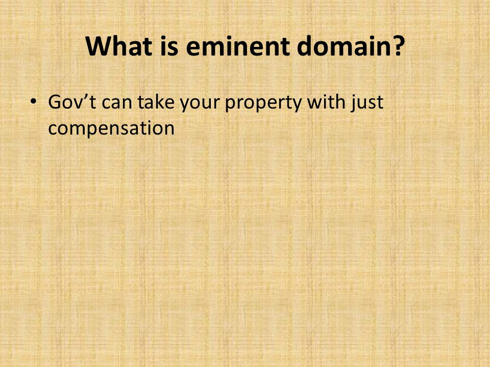 What is eminent domain? Gov't can take your property with just compensation