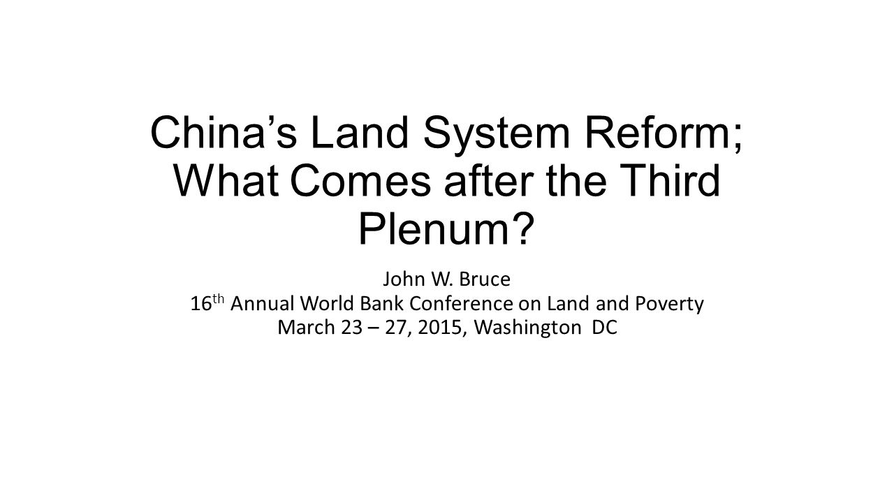 China's Land System Reform; What Comes after the Third Plenum.