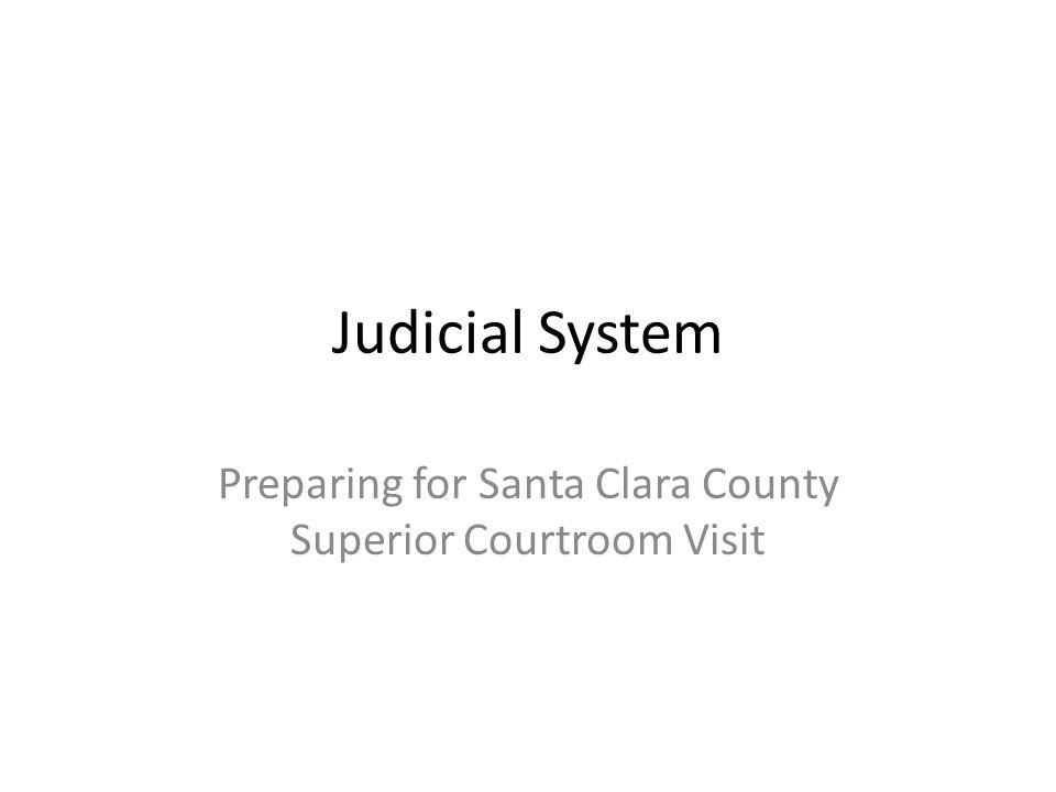 Judicial System Preparing for Santa Clara County Superior Courtroom Visit