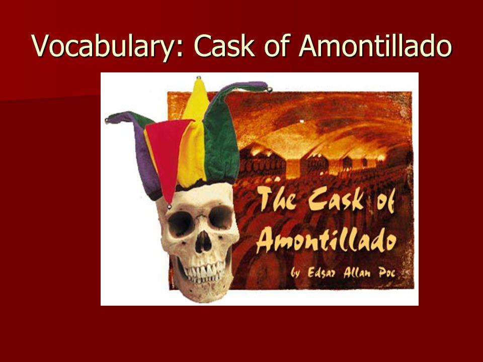Vocabulary: Cask of Amontillado