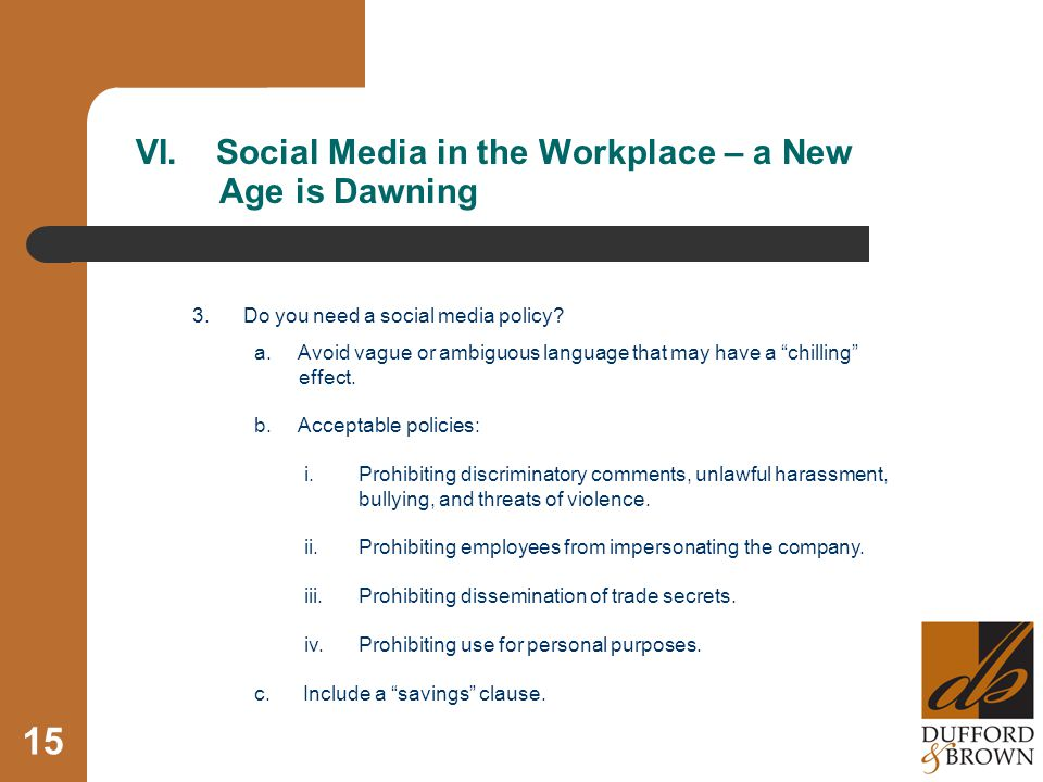 15 VI. Social Media in the Workplace – a New Age is Dawning 3.