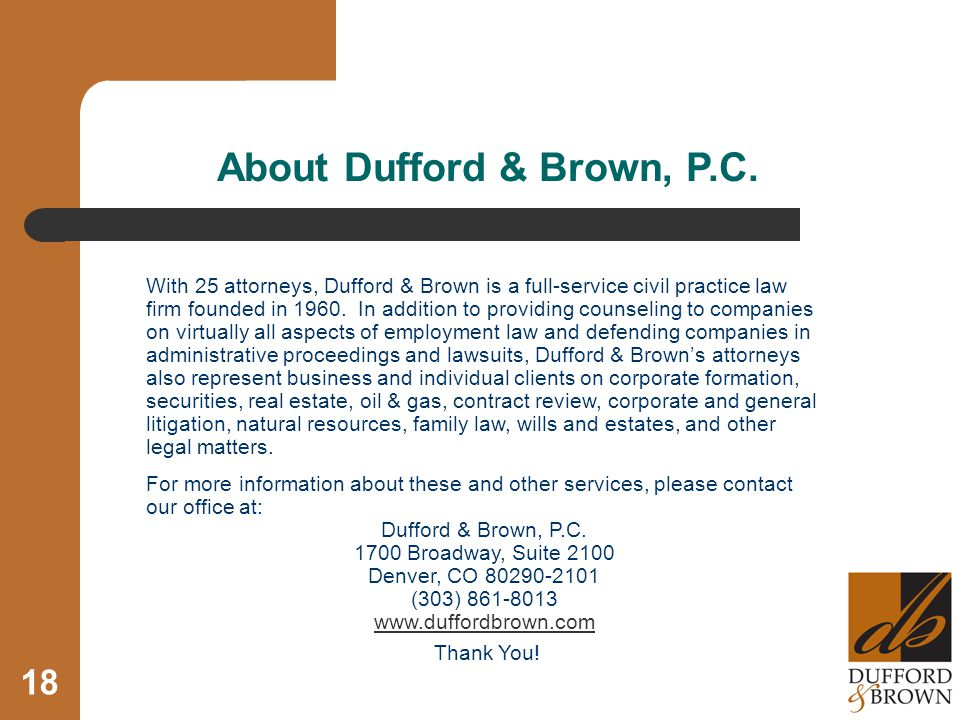 With 25 attorneys, Dufford & Brown is a full-service civil practice law firm founded in 1960.