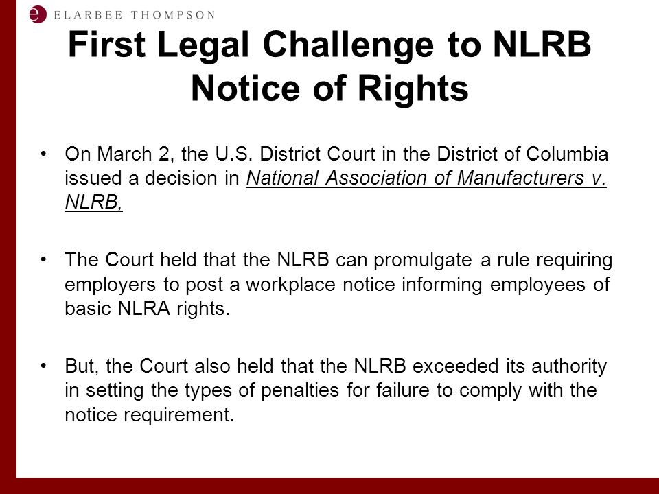 Labor and Employment Solutions for Management First Legal Challenge to NLRB Notice of Rights On March 2, the U.S. District Court in the District of Co