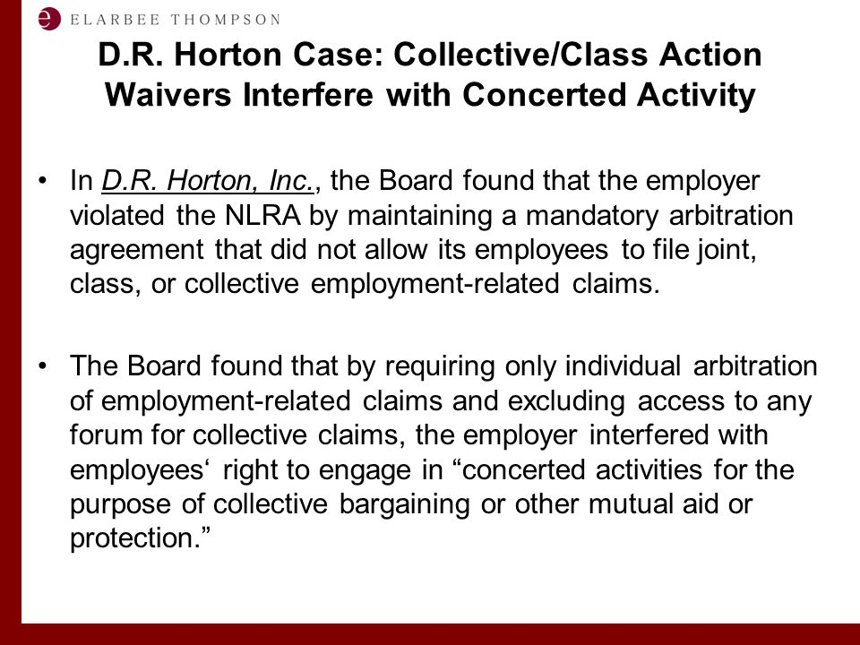 Labor and Employment Solutions for Management D.R. Horton Case: Collective/Class Action Waivers Interfere with Concerted Activity In D.R. Horton, Inc.
