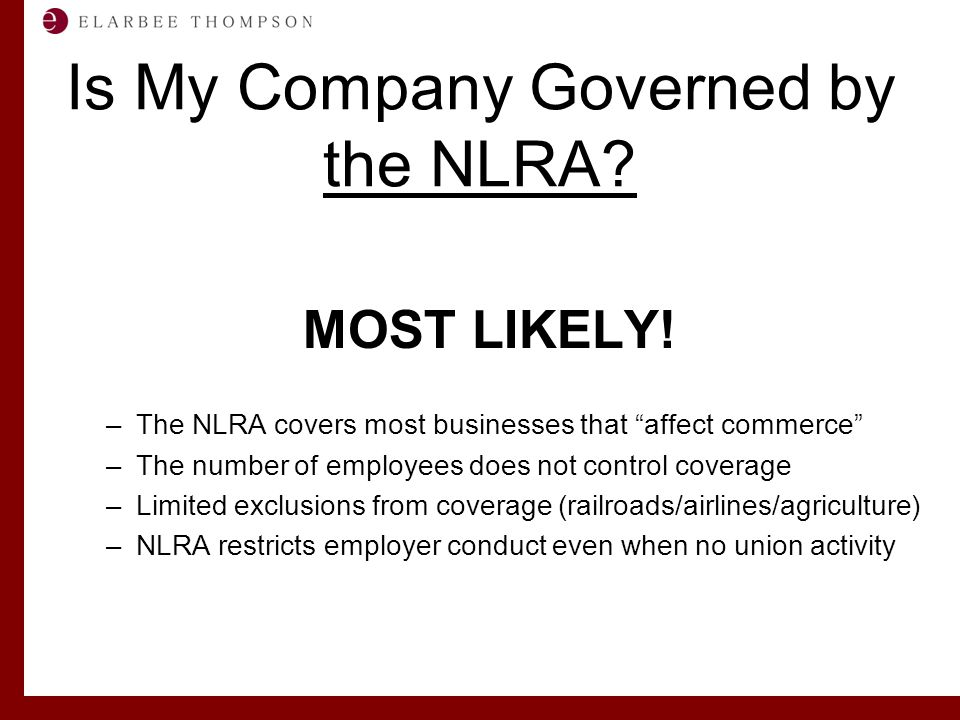 Labor and Employment Solutions for Management Is My Company Governed by the NLRA.