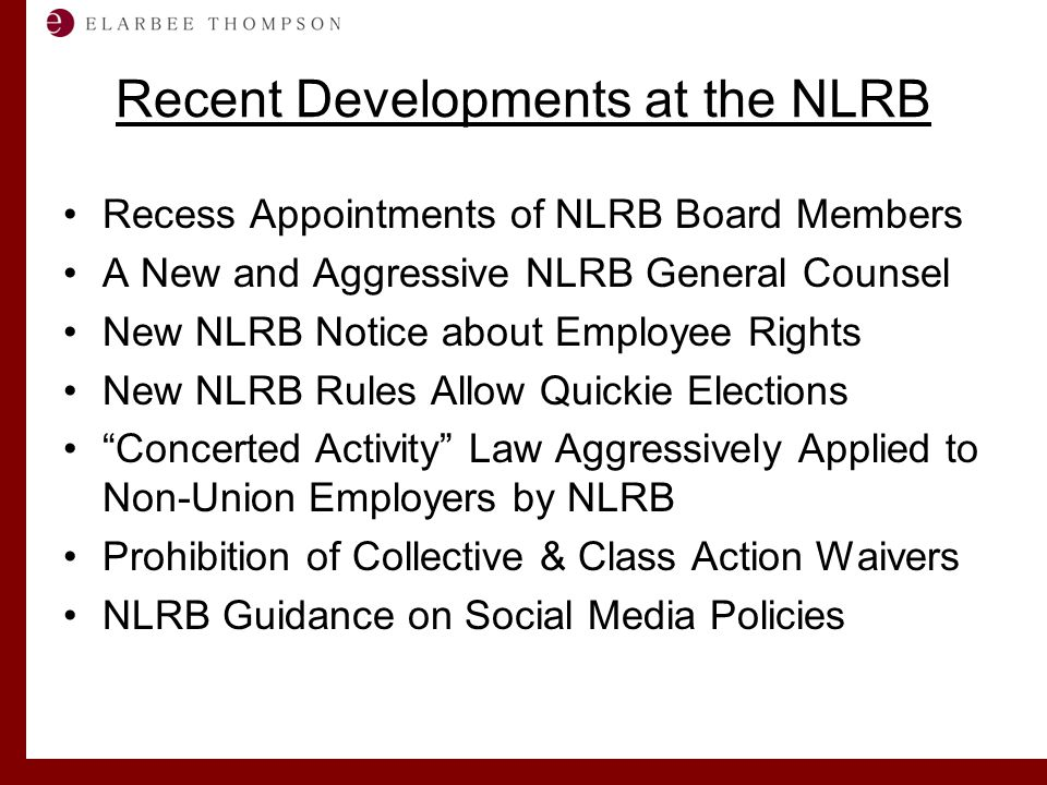Labor and Employment Solutions for Management Recent Developments at the NLRB Recess Appointments of NLRB Board Members A New and Aggressive NLRB Gene