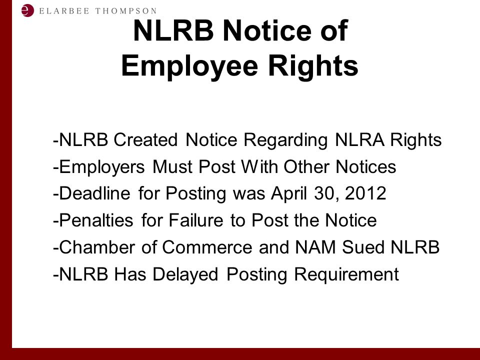 Labor and Employment Solutions for Management NLRB Notice of Employee Rights - NLRB Created Notice Regarding NLRA Rights -Employers Must Post With Oth