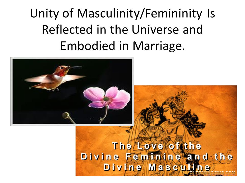 Unity of Masculinity/Femininity Is Reflected in the Universe and Embodied in Marriage.