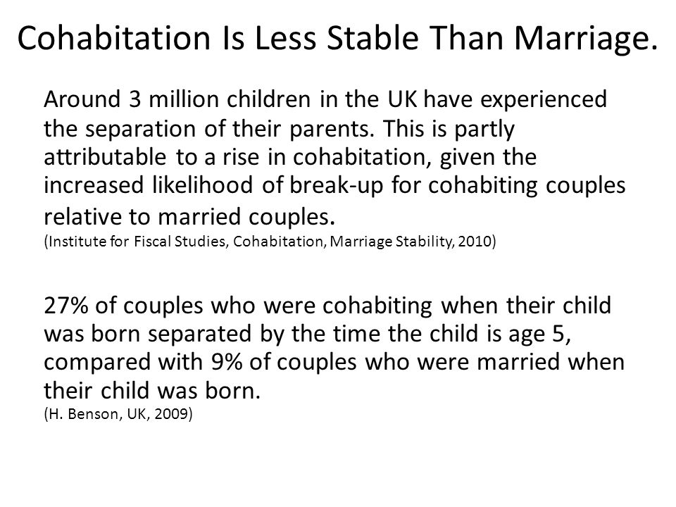 Cohabitation Is Less Stable Than Marriage.