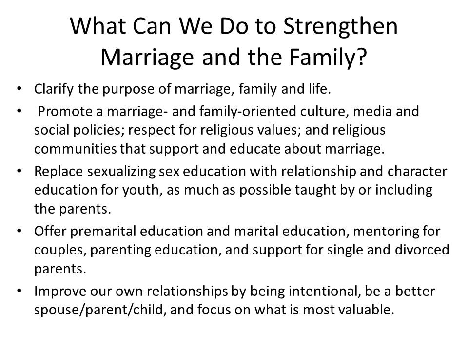 What Can We Do to Strengthen Marriage and the Family.