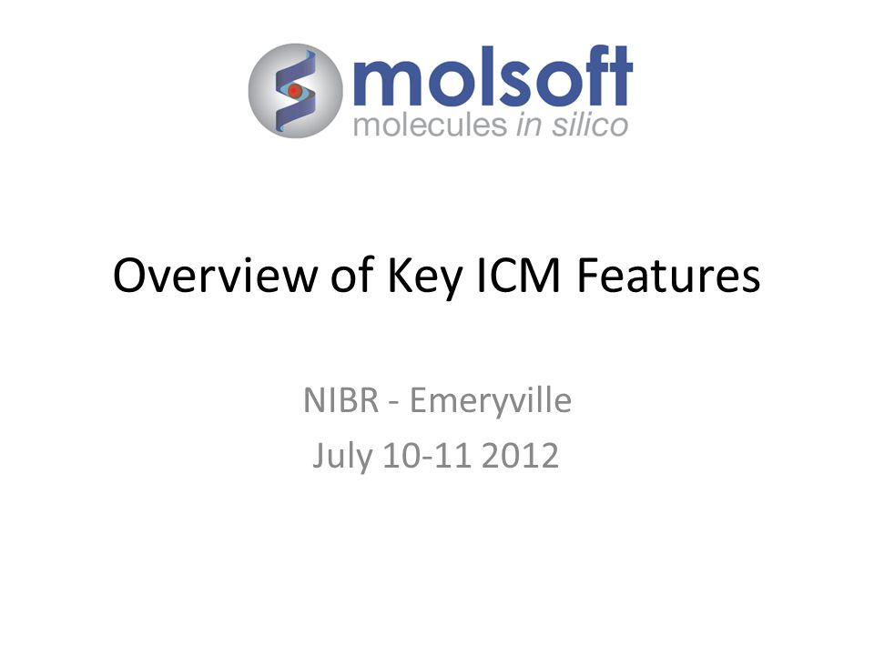 Overview of Key ICM Features NIBR - Emeryville July 10-11 2012