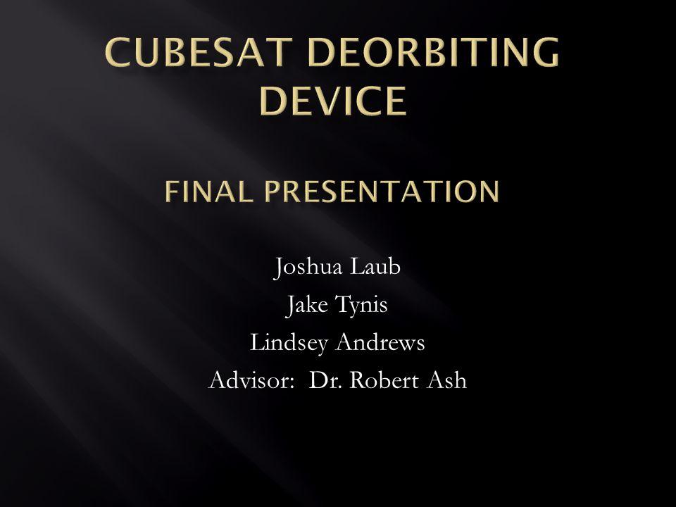 Joshua Laub Jake Tynis Lindsey Andrews Advisor: Dr. Robert Ash