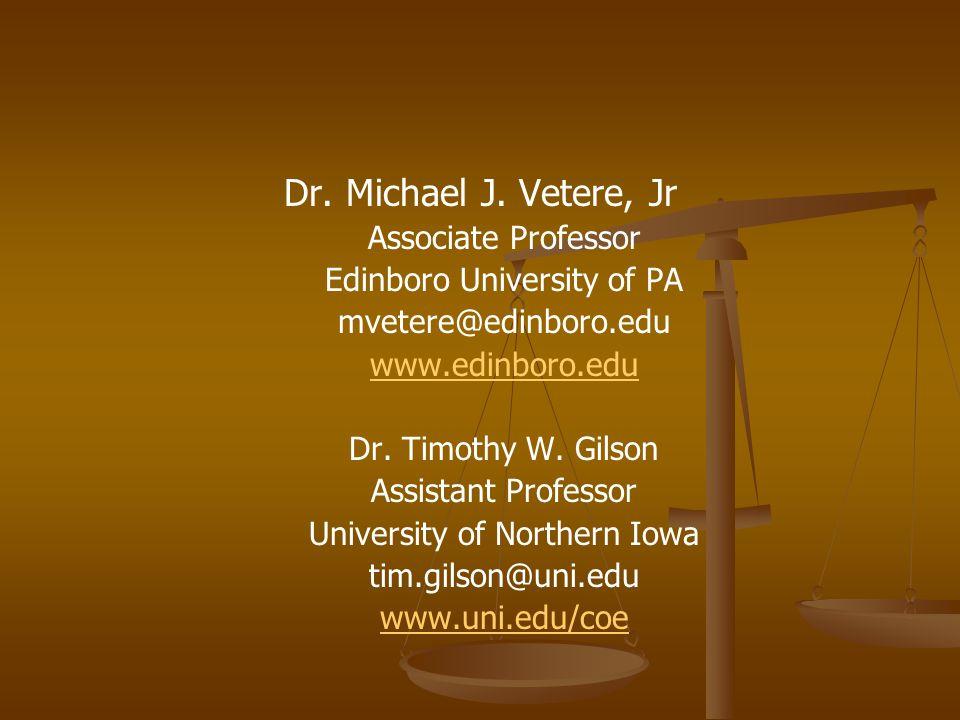 Dr. Michael J. Vetere, Jr Associate Professor Edinboro University of PA mvetere@edinboro.edu www.edinboro.edu Dr. Timothy W. Gilson Assistant Professo