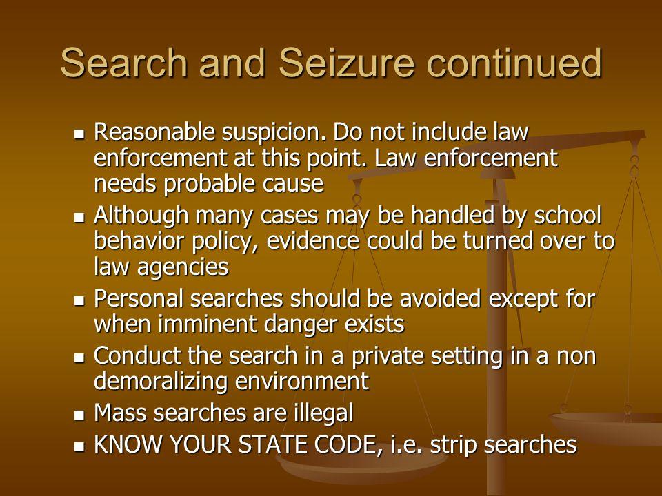Search and Seizure continued Reasonable suspicion.