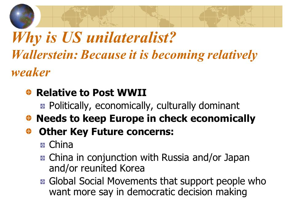 Why is US unilateralist.