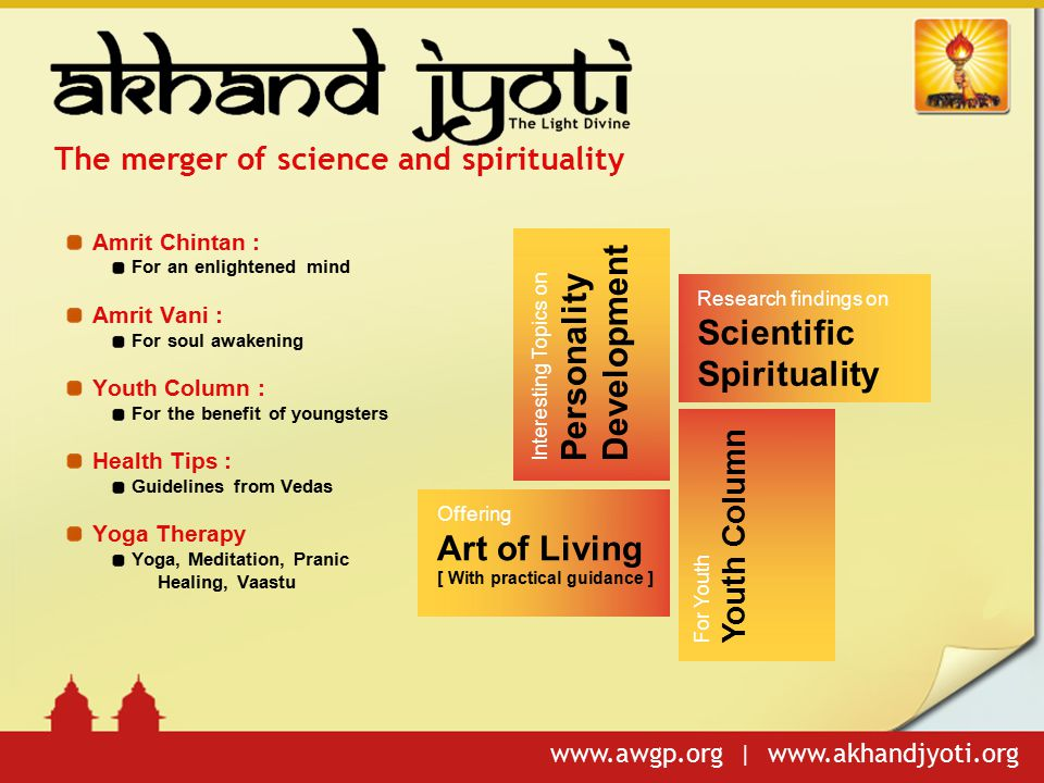 www.awgp.org | www.akhandjyoti.org The merger of science and spirituality Research findings on Scientific Spirituality Offering Art of Living [ With p