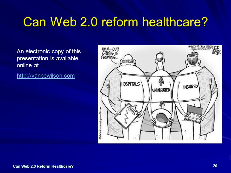 Can Web 2.0 Reform Healthcare. 20 Can Web 2.0 reform healthcare.