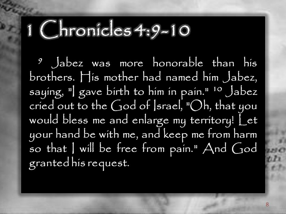 9 Jabez was more honorable than his brothers.