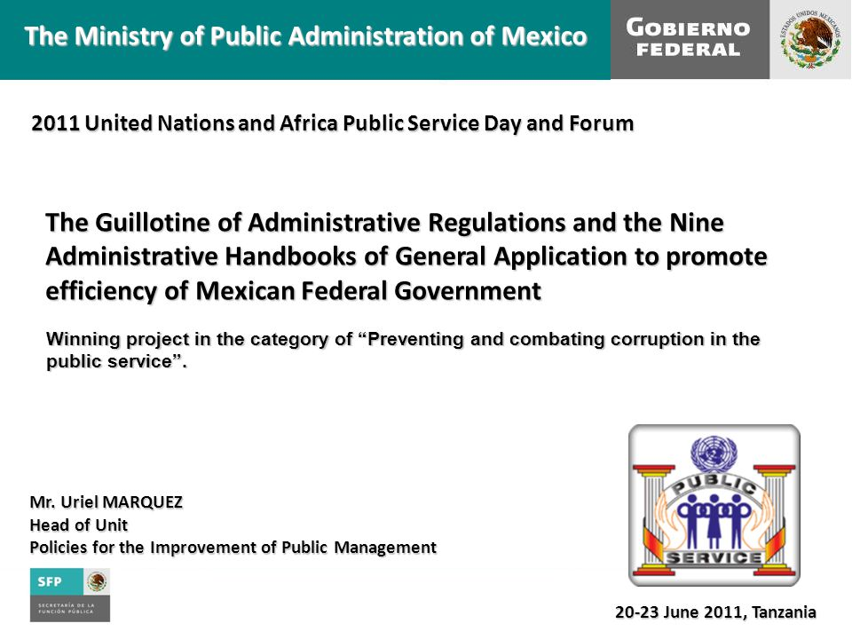 To enable Mexican families to live better To have a government that is efficient and effective A government organized around the citizens Our vision