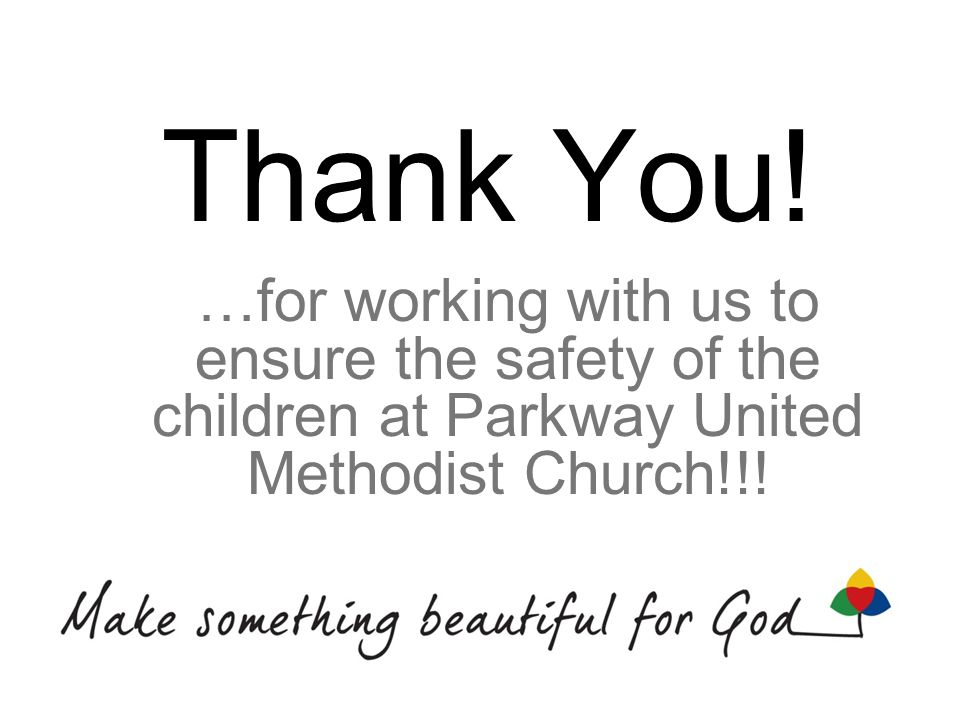 Thank You! …for working with us to ensure the safety of the children at Parkway United Methodist Church!!!