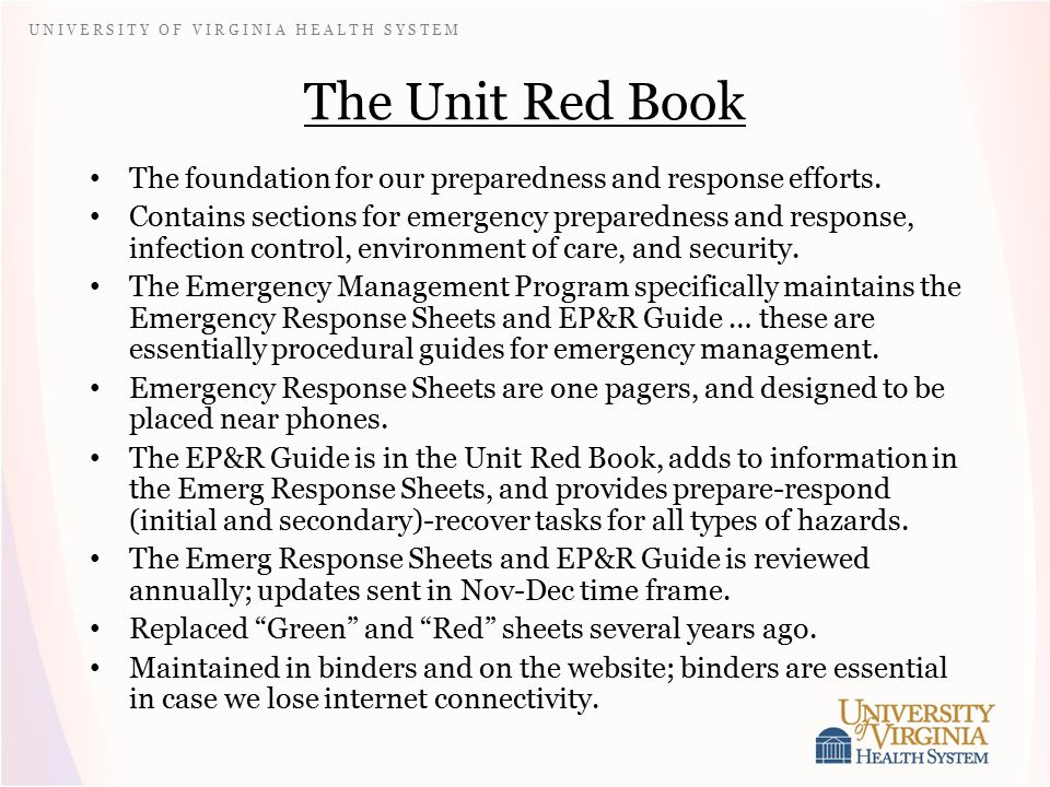 U N I V E R S I T Y O F V I R G I N I A H E A L T H S Y S T E M The Unit Red Book The foundation for our preparedness and response efforts. Contains s