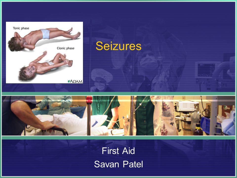 Seizures First Aid Savan Patel