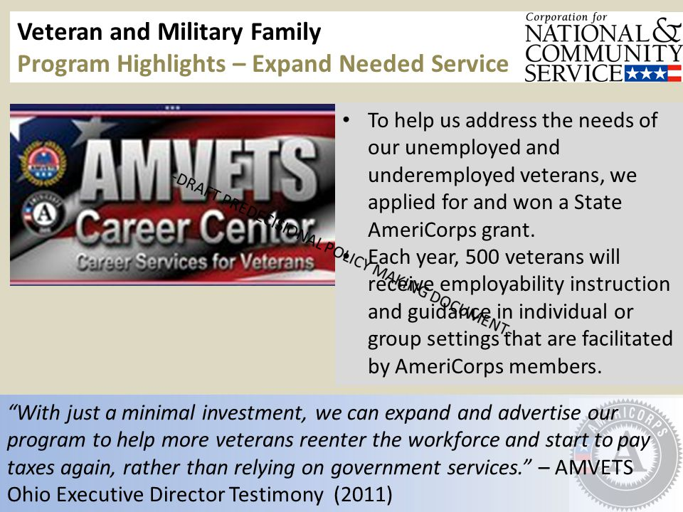 Veteran and Military Family Program Highlights – Expand Needed Service To help us address the needs of our unemployed and underemployed veterans, we applied for and won a State AmeriCorps grant.